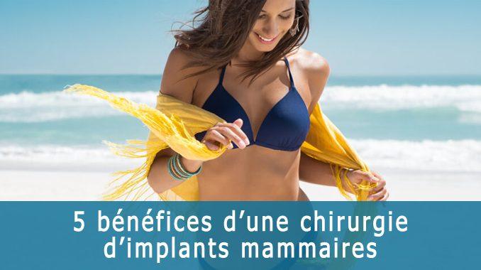 5 bénéfices pour avoir des implants mammaires