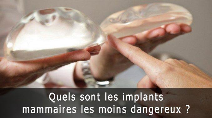 Quels sont les implants mammaires les moins dangereux ?