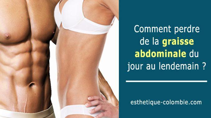 Comment perdre de la graisse abdominale du jour au lendemain ?