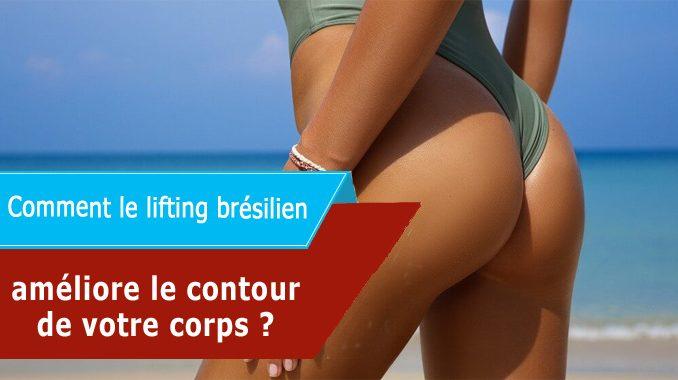 Comment le lifting brésilien améliore le contour de votre corps