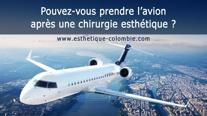 Pouvez-vous prendre l'avion après une chirurgie esthétique