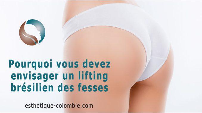Pourquoi lifting bresilien des fesses